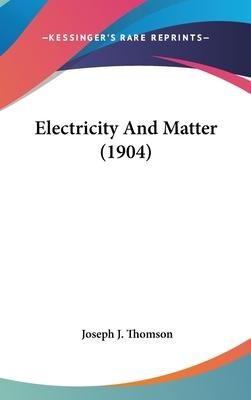 Electricity and Matter (1904)