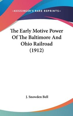The Early Motive Power of the Baltimore and Ohio Railroad (1912)