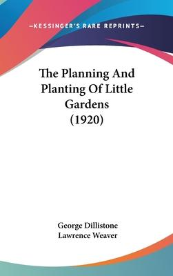 The Planning and Planting of Little Gardens (1920)