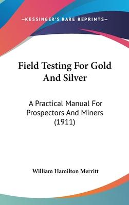Field Testing for Gold and Silver