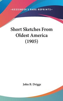 Short Sketches from Oldest America (1905)