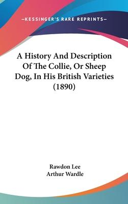 A History and Description of the Collie, or Sheep Dog, in His British Varieties (1890)