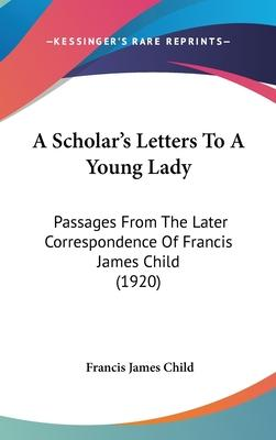 A Scholar's Letters to a Young Lady