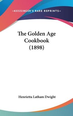 The Golden Age Cookbook (1898)