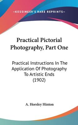 Practical Pictorial Photography, Part One