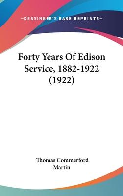 Forty Years of Edison Service, 1882-1922 (1922)