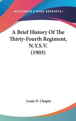 A Brief History of the Thirty-Fourth Regiment, N.Y.S.V. (1903)