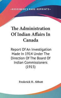 The Administration of Indian Affairs in Canada