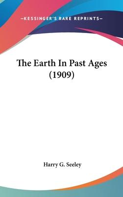 The Earth in Past Ages (1909)