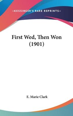 First Wed, Then Won (1901)