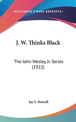J. W. Thinks Black