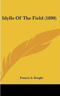 Idylls of the Field (1890)