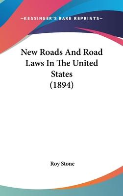 New Roads and Road Laws in the United States (1894)