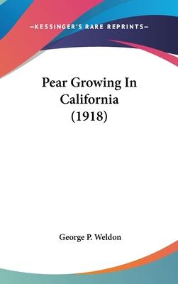 Pear Growing in California (1918)