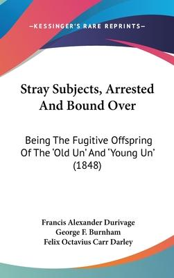 Stray Subjects, Arrested and Bound Over