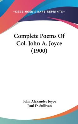 Complete Poems of Col. John A. Joyce (1900)