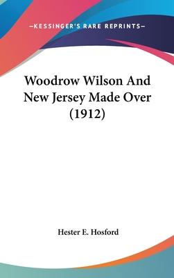 Woodrow Wilson and New Jersey Made Over (1912)