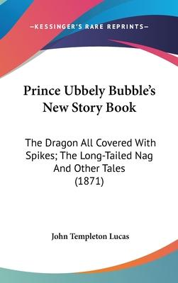 Prince Ubbely Bubble's New Story Book