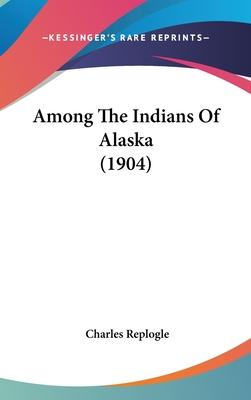 Among the Indians of Alaska (1904)