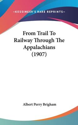 From Trail to Railway Through the Appalachians (1907)