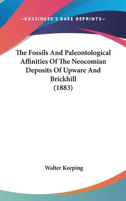 The Fossils and Paleontological Affinities of the Neocomian Deposits of Upware and Brickhill (1883)