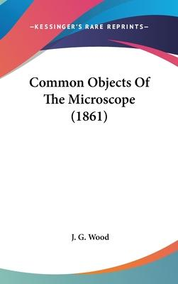 Common Objects of the Microscope (1861)