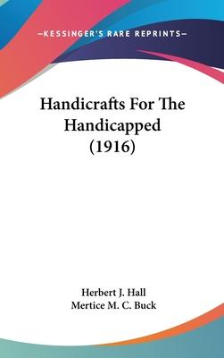 Handicrafts for the Handicapped (1916)
