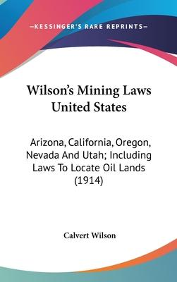 Wilson's Mining Laws United States
