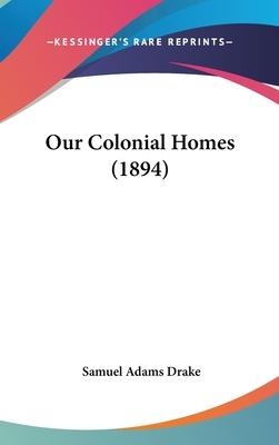 Our Colonial Homes (1894)