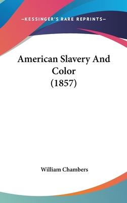 American Slavery and Color (1857)
