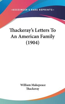 Thackeray's Letters to an American Family (1904)