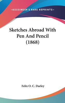 Sketches Abroad with Pen and Pencil (1868)