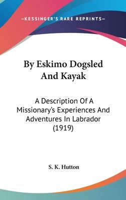 By Eskimo Dogsled and Kayak