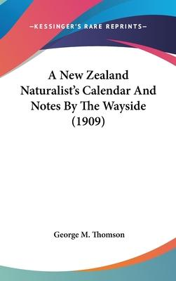 A New Zealand Naturalist's Calendar and Notes by the Wayside (1909)