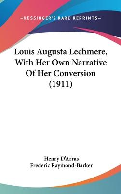 Louis Augusta Lechmere, with Her Own Narrative of Her Conversion (1911)