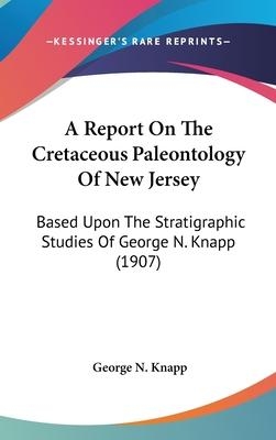 A Report on the Cretaceous Paleontology of New Jersey