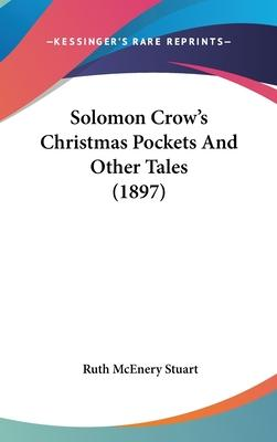 Solomon Crow's Christmas Pockets and Other Tales (1897)