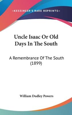 Uncle Isaac or Old Days in the South