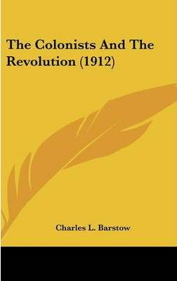 The Colonists and the Revolution (1912)