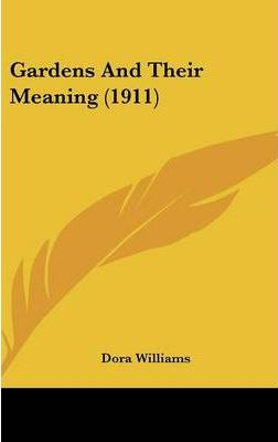 Gardens and Their Meaning (1911)