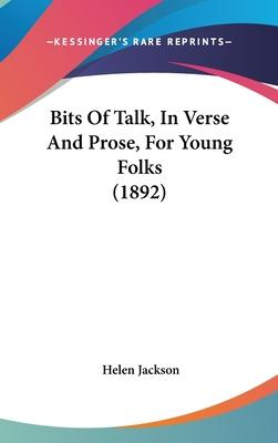 Bits of Talk, in Verse and Prose, for Young Folks (1892)