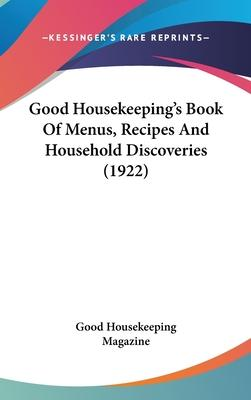 Good Housekeeping's Book of Menus, Recipes and Household Discoveries (1922)