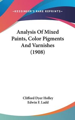 Analysis of Mixed Paints, Color Pigments and Varnishes (1908)