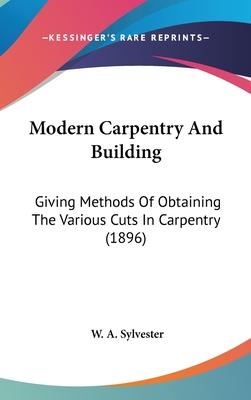 Modern Carpentry and Building