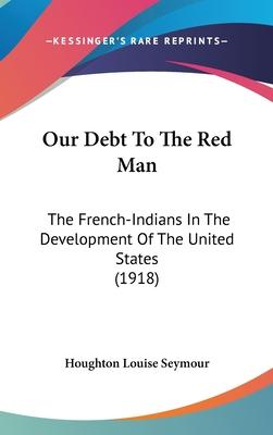 Our Debt to the Red Man