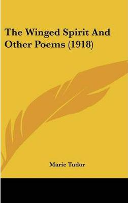 The Winged Spirit and Other Poems (1918)