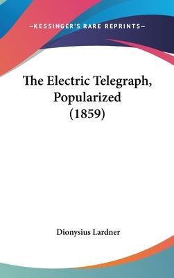 The Electric Telegraph, Popularized (1859)