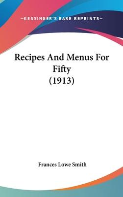 Recipes and Menus for Fifty (1913)