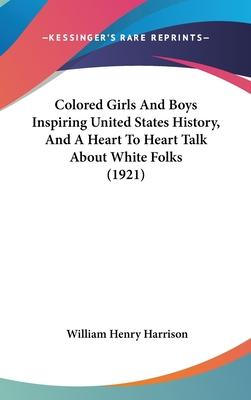 Colored Girls and Boys Inspiring United States History, and a Heart to Heart Talk about White Folks (1921)