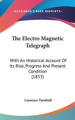 The Electro Magnetic Telegraph